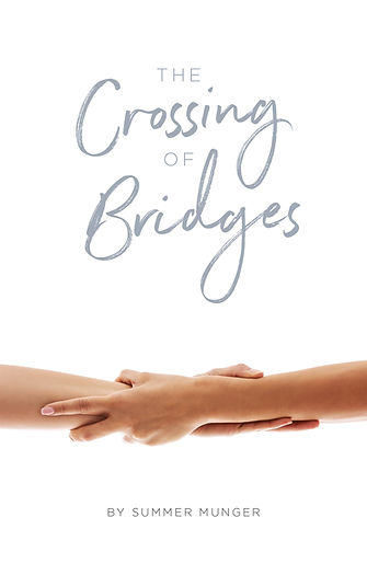The Crossing of Bridges by Summer Munger