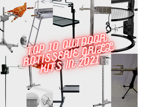 Top 10 Best Outdoor Rotisserie Grill Kits of 2021 (Recommended Best Sellers)