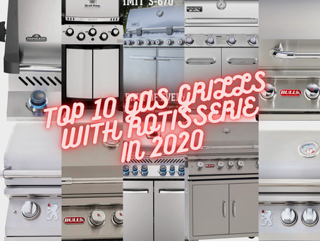 Top 10 Best Gas Grills with Rotisserie of 2021 (Recommended Best Sellers)