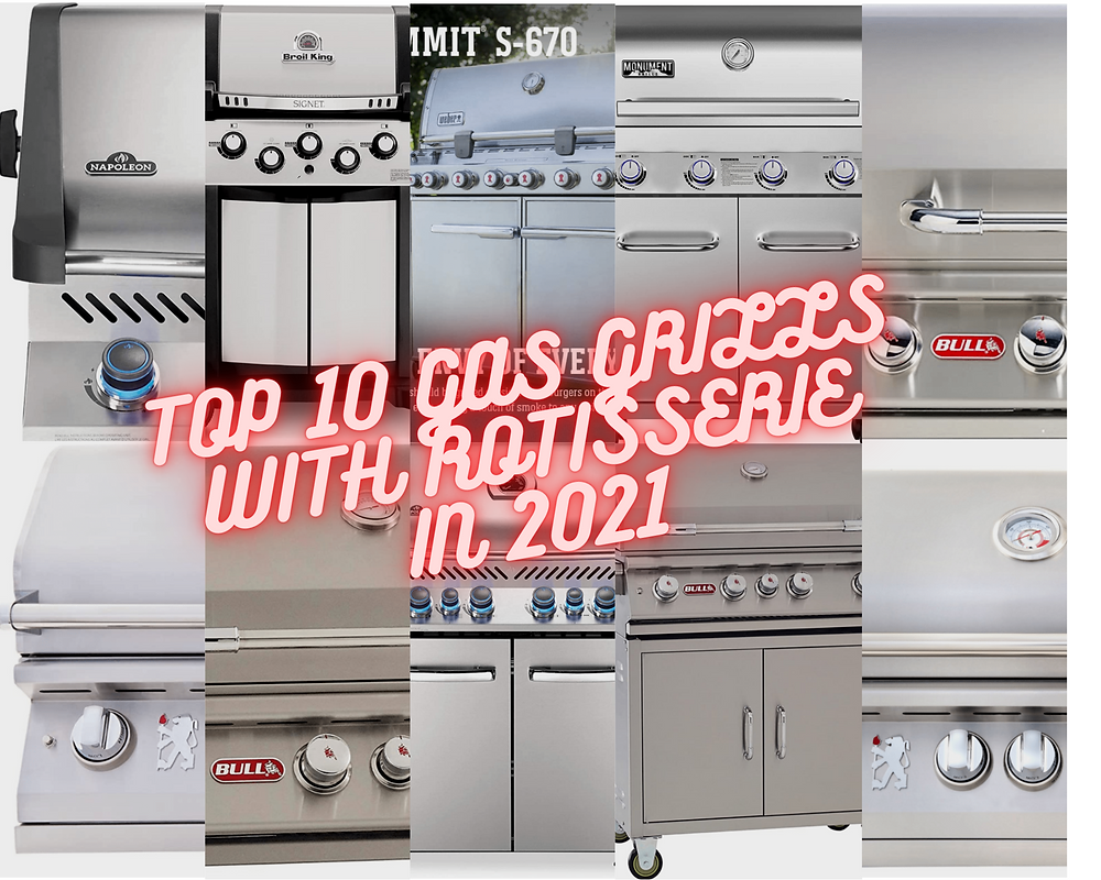 Top 10 Best Gas Grills with Rotisserie of 2020 (Recommended Best Sellers)