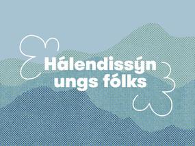 Skýrsla varðandi hálendissýn ungs fólks verður send á ráðuneyti
