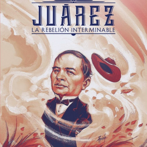 "Juárez ""La rebelion interminable"""