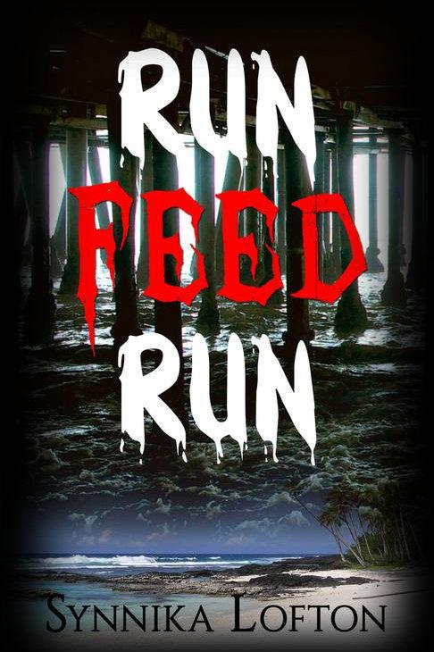 Run, Feed, Run by Synnika Lofton