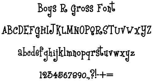 Boys R Gross font