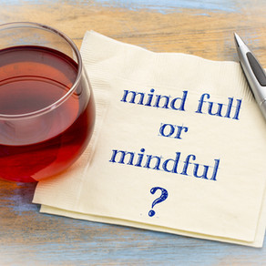 Is Your Mind Too Full? Why Not Try Being Mindful?