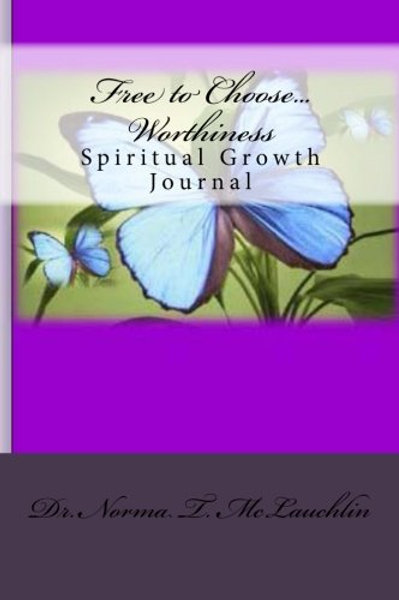 Free To Choose... Worthiness Journal
