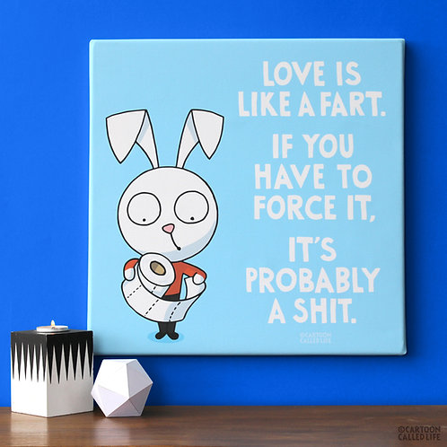 CANVAS 'LOVE IS LIKE A FART'