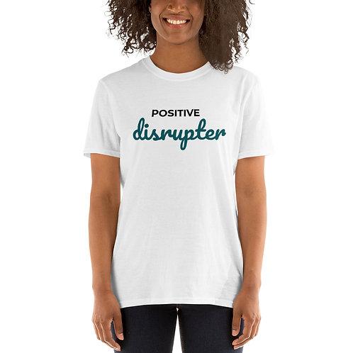 Positive Disrupter Short-Sleeve Unisex T-Shirt