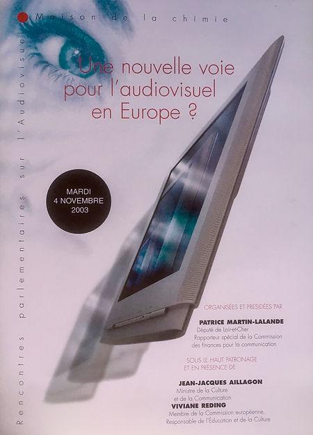 Rencontres parlementaires sur une nouvelle voie pour l'audiovisuel en Europe PML 4 novembre 2003
