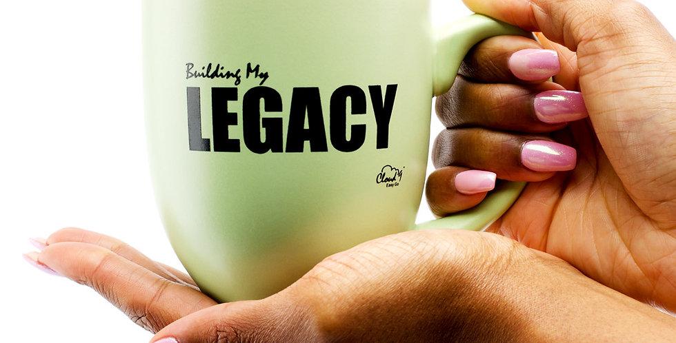 """Building My Legacy"" Ceramic Mug - 14 oz."