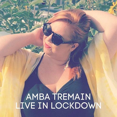Amba Tremain - Live in Lockdown Vol 1