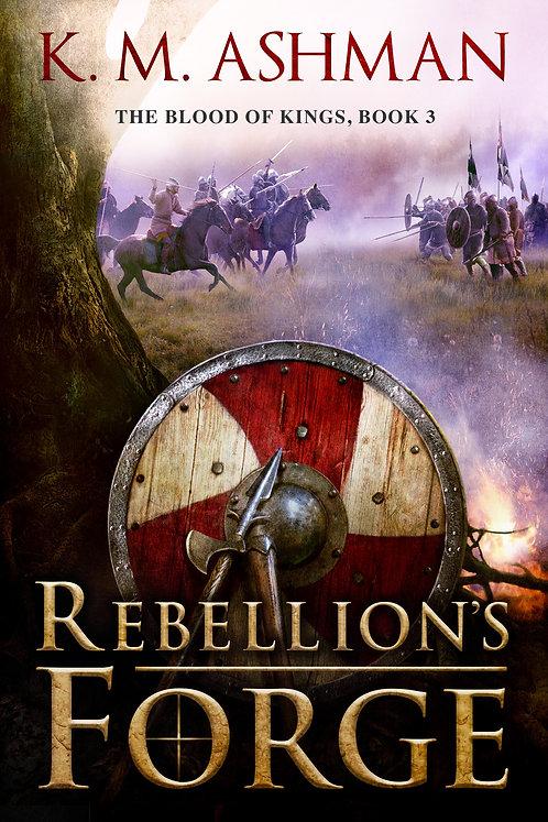 Rebellion's Forge. Signed Paperback