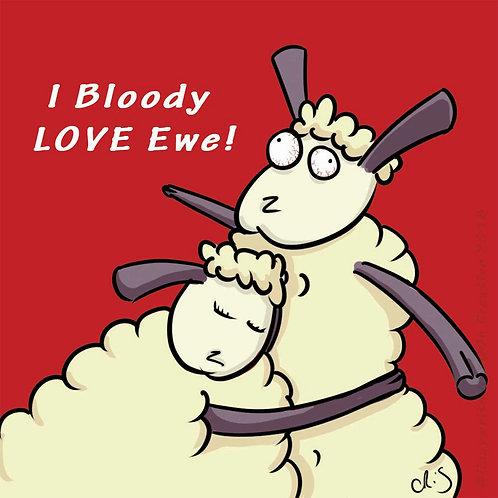 I Bloody Love EWE! Card