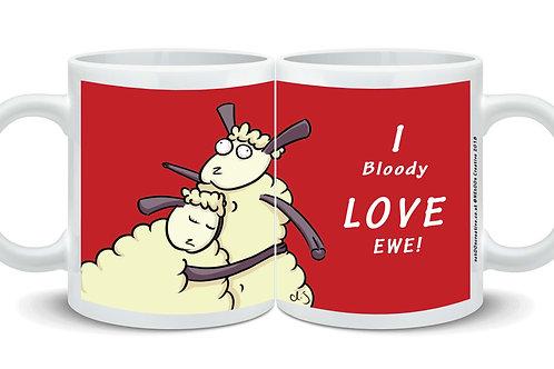 I Bloody Love EWE! Mug