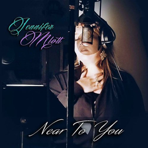 Near To You (Song - Single)
