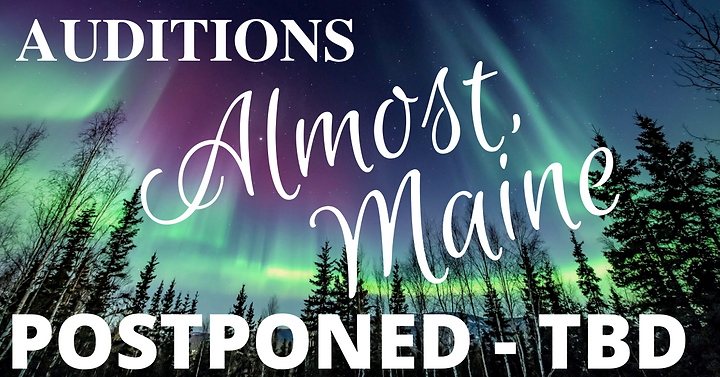 Almost Maine Auditions TBD.png