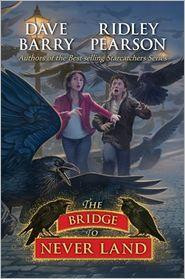 The Bridge to Never Land by Dave Barry and Ridley Pearson