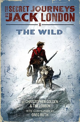 The Wild (The Secret Journeys of Jack London #1) by Christopher Golden and Tim Lebbon