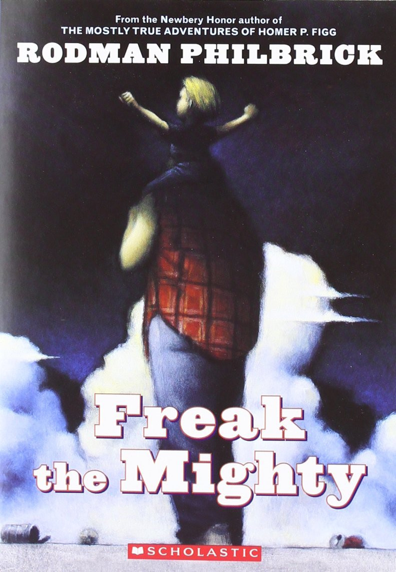 Freak the Mighty by Rodman Philbrick (Also published as The Mighty)