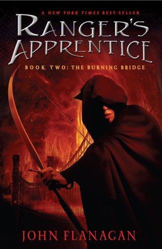 The Burning Bridge (Ranger's Apprentice #2), By John Flanagan