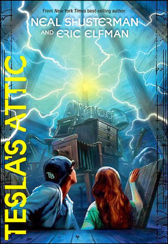 Tesla's Attic by Neal Shusterman and Eric Elfman