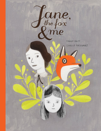 Jane, the Fox, & Me by Fanny Britt and Isabelle Arsenault