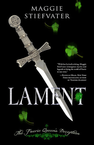Lament: The Faerie Queen's Deception (Books of Faerie, Book 1) by Maggie Stiefvater