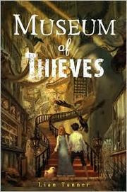 Museum of Thieves (Keepers Trilogy #1) by Lian Tanner