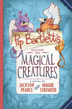 Pip Bartlett's Guide to Magical Creatures by Jackson Pearce and Maggie Stiefvater