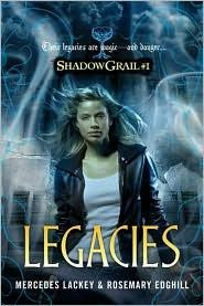 Legacies (Shadow Grail, Book 1) by Meredes Lackey and Rosemary Edghill