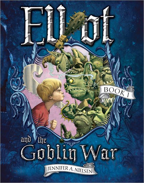 Elliot and the Goblin War by Jennifer A. Nielsen