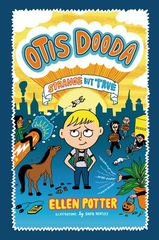 Otis Dooda: Strange But True by Ellen Potter