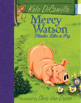 Mercy Watson Thinks Like a Pig by Kate DiCamillo