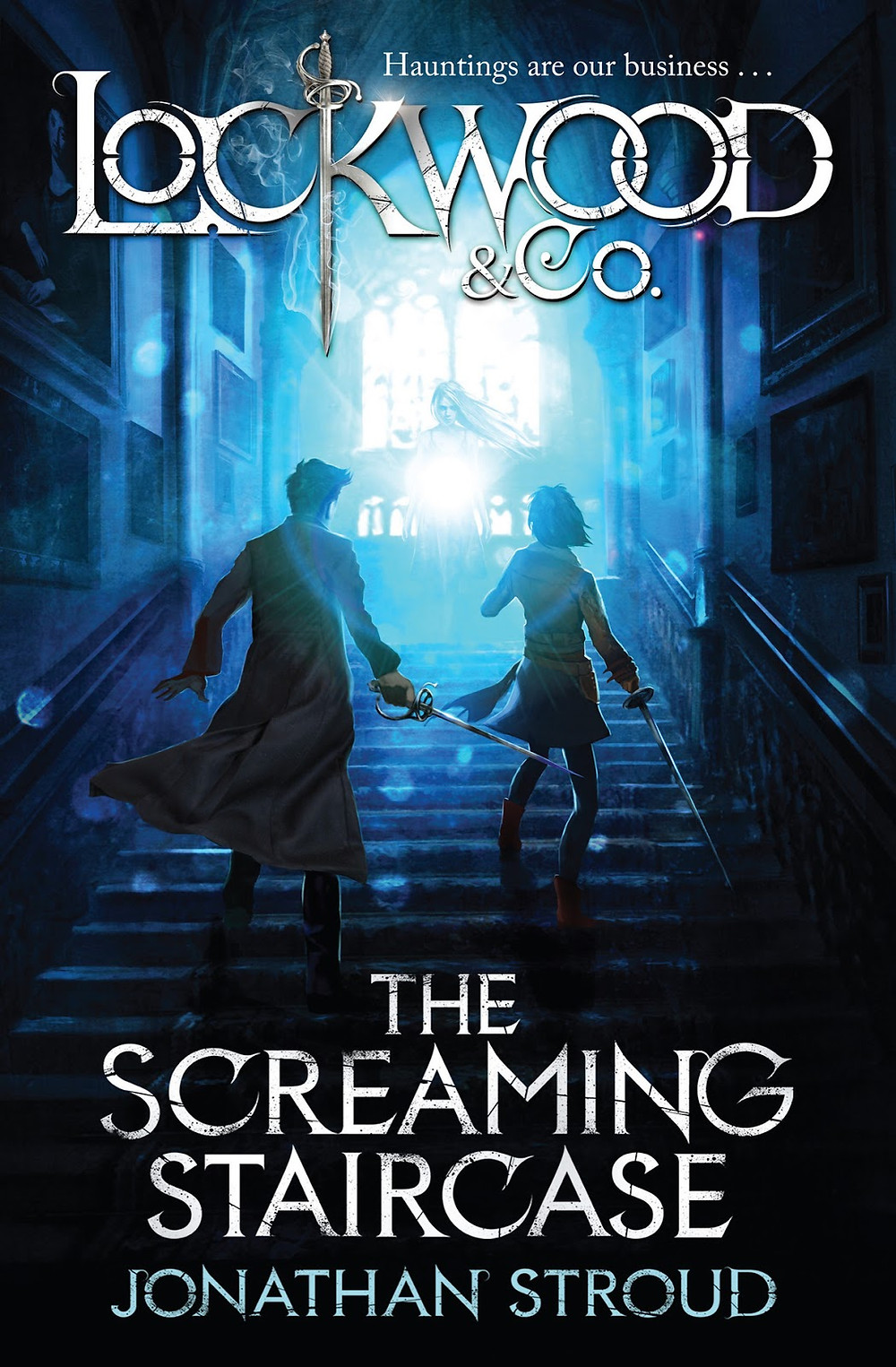 The Screaming Staircase (Lockwood & Co. Book 1) by Jonathan Stroud