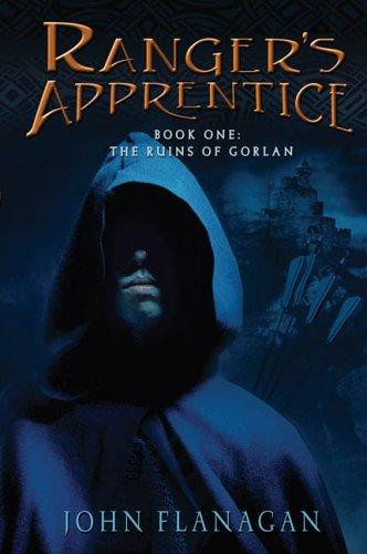 The Ruins of Gorlan, (Ranger's Apprentice, Book 1) by John Flanagan