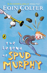 Legend Of Spud Murphy by Eoin Colfer
