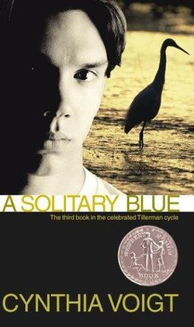 A Solitary Blue (Tillerman Series, Book 3) by Cynthia Voigt