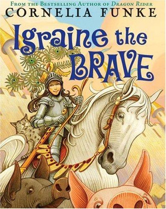 Igraine The Brave by Cornelia Funke