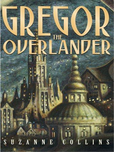 The Underland Chronicles: Gregor the Overlander by Suzanne Collins