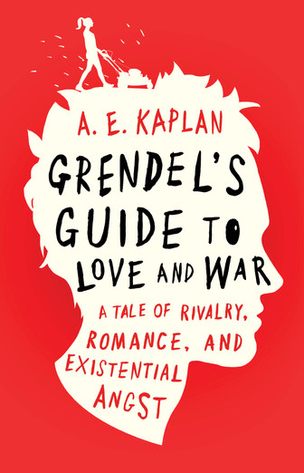 Grendel's Guide to Love and War by A.E. Kaplan
