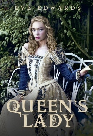 The Queen's Lady (Lacey Chronicles #2) by Eve Edwards