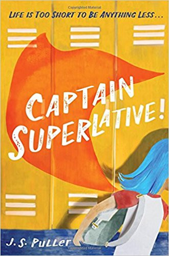 Captain Superlative! By J.S. Puller