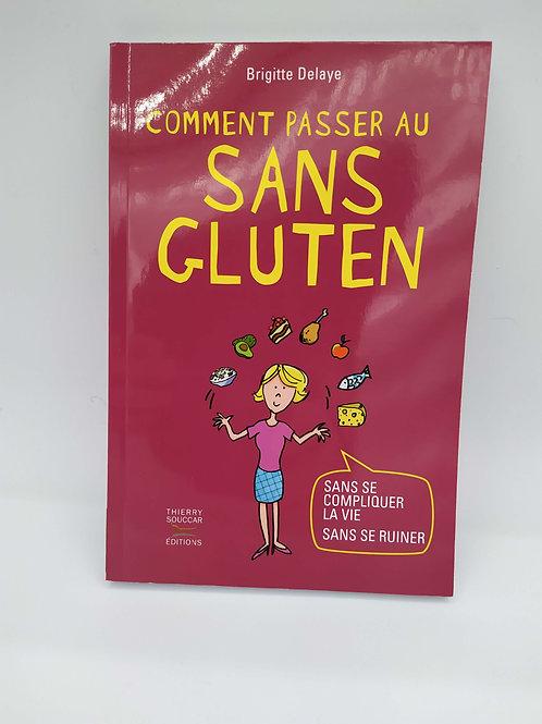 Livre Comment Passer au Sans Gluten