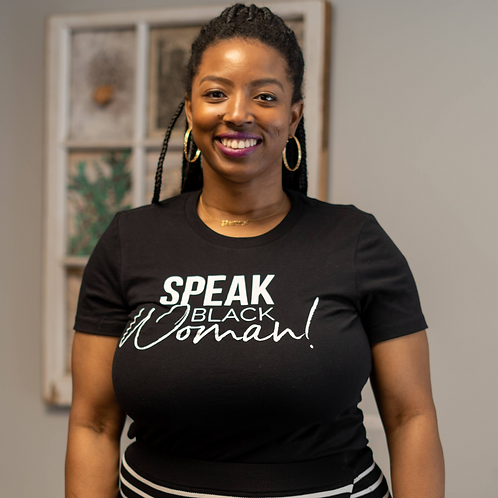 Speak Black Woman - Black T-Shirt