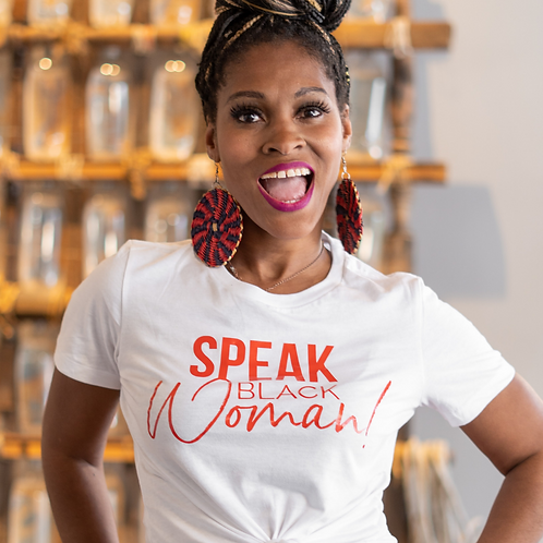 Speak Black Woman - White T-Shirt