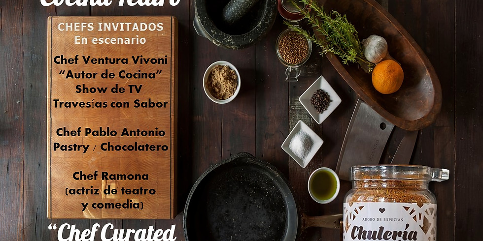 CHEF CURATED COCINA TEATRO