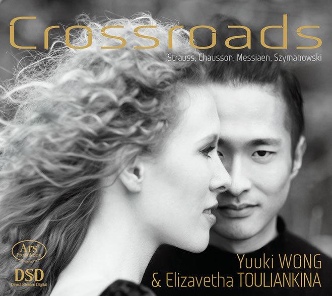 CD Cover - Crossroads - Yuuki Wong & Elizavetha Touliankina - Strauss, Chausson, Messiaen, Szymanowski