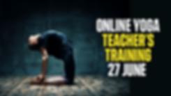 ONLINE YOGA TEACHER'S TRAINING 27 JUNE.p