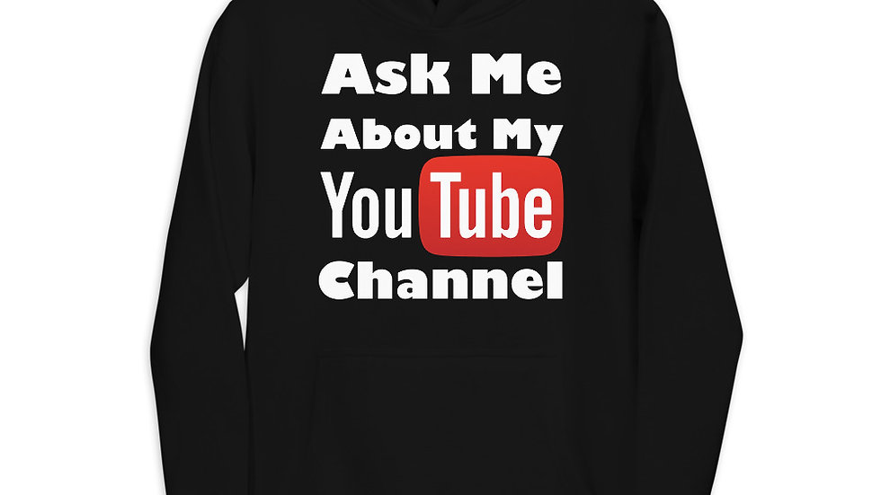 Ask Me about my YouTube Channel - Unisex Hoodie