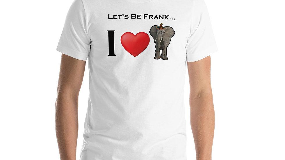 Let's Be Frank, I Love Elephants - Short-Sleeve Unisex T-Shirt